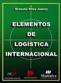 Silva Juárez Ernesto. (2014) Elementos de Logística Internacional
